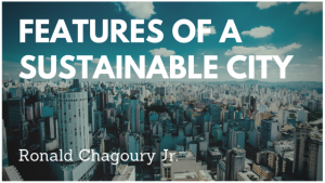Features Of A Sustainable City Ronald Chagoury Jr